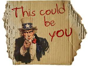uncle sam we want you this could be you homeless carboard