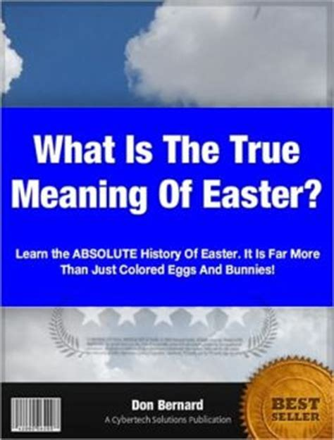 what is significance of easter what is the true meaning of easter by don bernard nook