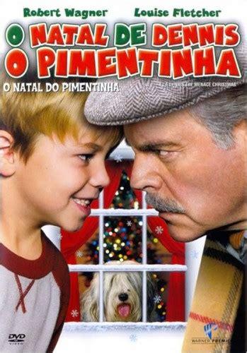 10 filmes de natal gostei e agora o natal de dennis o pimentinha filme cinema10 com br