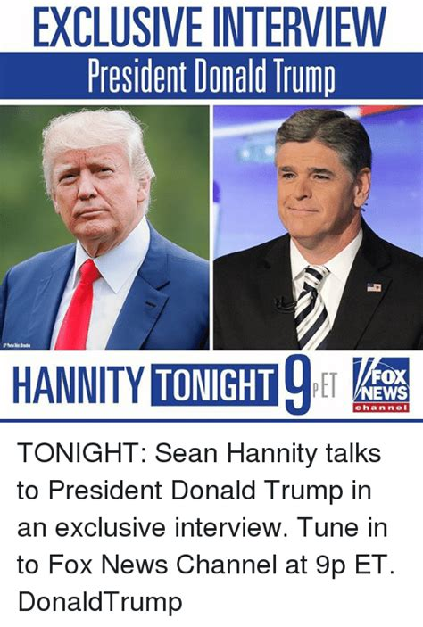 Sean Hannity Meme - exclusive interview president donald trump tonight fox