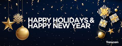 when do new year holidays finish my transcom experience 171 my transcom experience