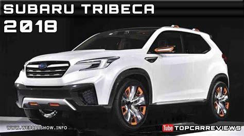 subaru tribeca 2017 price 2018 subaru tribeca review rendered price specs release