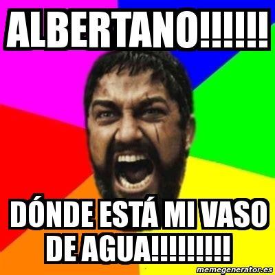 Memes De Albertano - meme sparta albertano d 211 nde est 193 mi vaso de agua