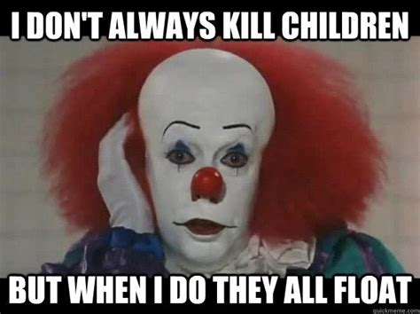 Pennywise The Clown Meme - 21 best scare shit out of yaya images on pinterest funny