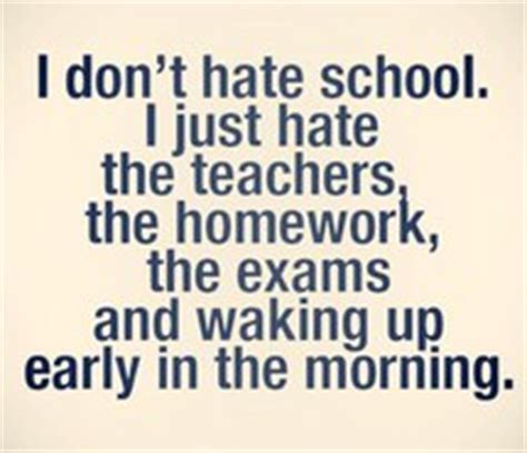 i hate school funny pictures homework i hate school quotes quotesgram