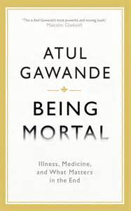 summary being mortal by atul gawande medicine and what matters in the end chapter by chapter summary being mortal chapter by chapter summary book paperback hardcover summary books book review being mortal by atul gawande esteban