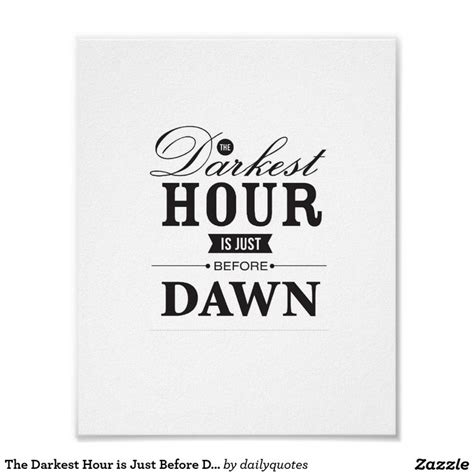darkest hour is just before dawn 17 best images about daily quotes store on pinterest