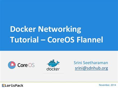 docker intro tutorial tutorial on using coreos flannel for docker networking