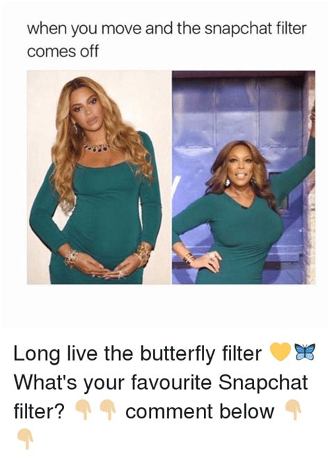 funny snapchated memes    sizzle filters