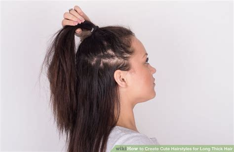 hairstyles for thick hair how to 3 ways to create cute hairstyles for long thick hair wikihow