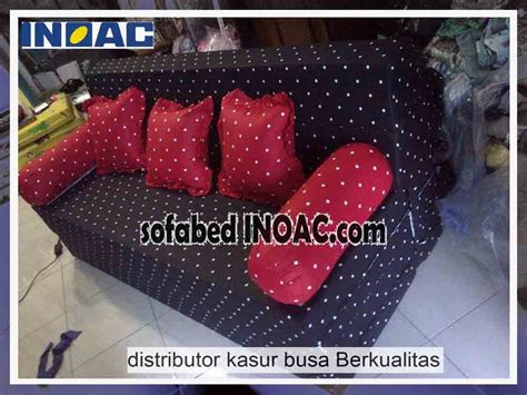 Jual Fungsi Busa by Spesialis Sofabed Inoac