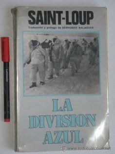 libro divisin azul enterrados en rusia la odisea de unos prisioneros espa 241 oles de la division azul en los gulags