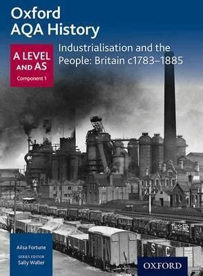 libro oxford aqa gcse history oxford a level history for aqa industrialisation and the people britain c1783 1885 ailsa