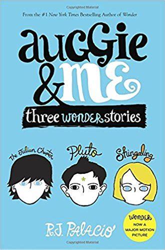auggie me three wonder stories by r j palacio auggie and me by r j palacio