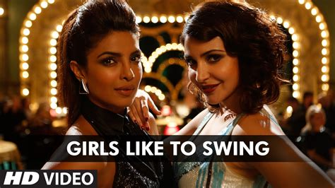 the swing movie girls like to swing video dil dhadakne do movie songs