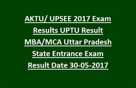 Mba Test Dates 2017 by Aktu Upsee 2017 Results Uptu Result Mba Mca Uttar