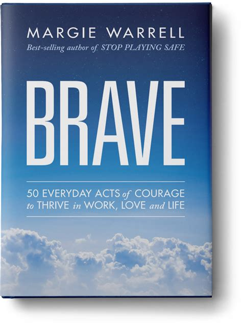 brave leadership unleash your most confident powerful and authentic self to get the results you need books margie warrell the brave