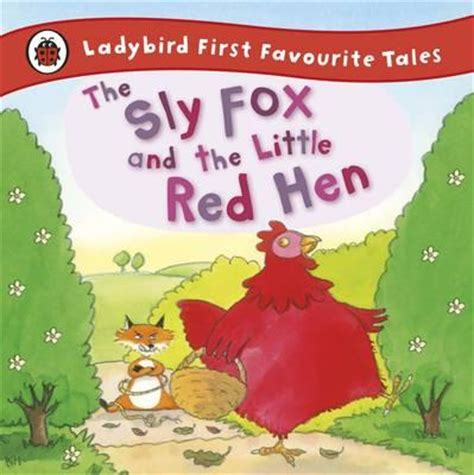 first favourite tales little the sly fox and the little red hen ladybird first favourite tales mandy cross 9781409309550