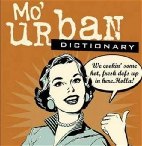 Meme Slang - getting hip with the urban dictionary better after 50