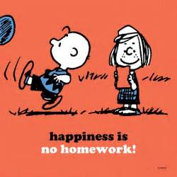 home work happiness is no homework peanuts shareables