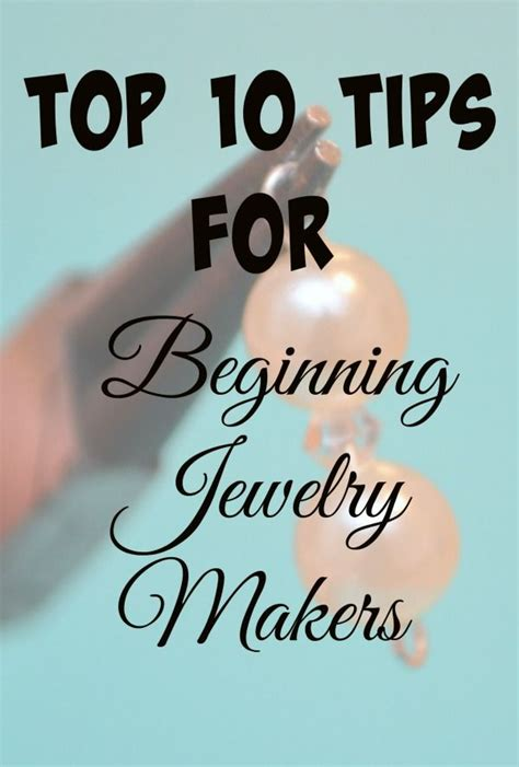 10 Tips To Help Make Are You New To Jewelry These Top 10 Tips Will Help