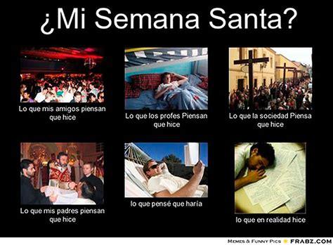 imagenes graciosas vacaciones semana santa semana santa en memes taringa