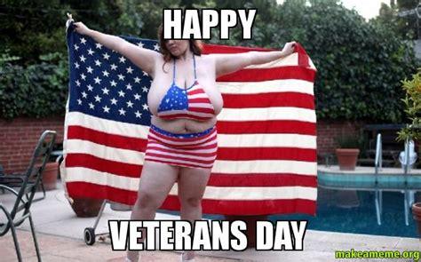 Veterans Day Meme - happy veterans day make a meme