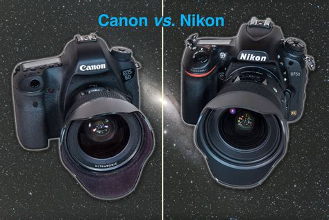 canon or nikon canon vs nikon for astrophotography the amazing sky