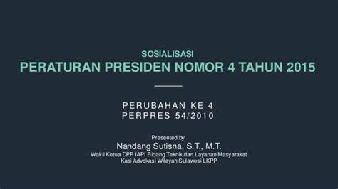 Peraturan Presiden R I No 4 Tahun 2015 Tentang Pengadaan Barang Jasa peraturan presiden no 2 tahun 2015 the knownledge