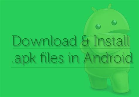 how to put apk files on android 2 methods to install apk files in android devices softstribe