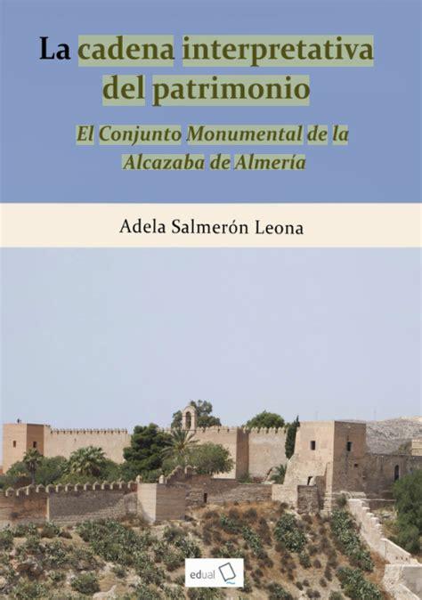 libro alcazaba el conjunto monumental de la alcazaba de almeria adela salmer 243 n