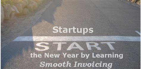 new year learning startups start the new year by learning smooth invoicing