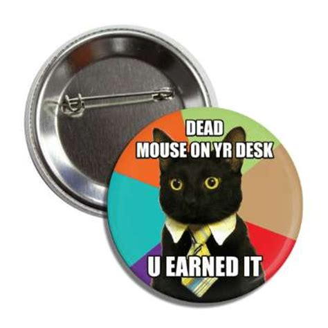 Desk Pop Quote by Advice Animals Humor Buttons Page 1 Pin Badges