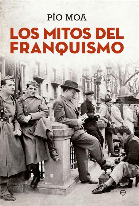 libro nueva revolucion del nacimientola los mitos del franquismo cat 225 logo www esferalibros com