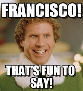 Memes Name - francisco francisco on memegen