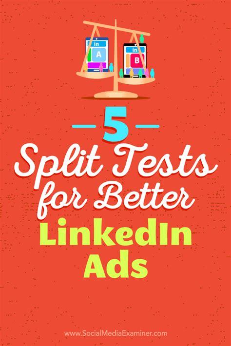 split test 5 split tests for better linkedin ads social media examiner