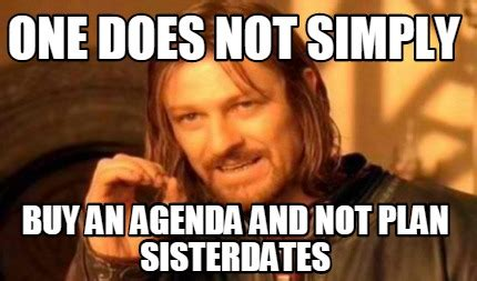 Agenda Meme - meme creator one does not simply buy an agenda and not
