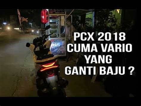 Pcx 2018 Mesin by Honda All New Pcx 2018 Pakai Mesin Vario Hahaha