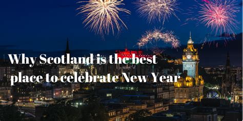 why scotland is the best place to celebrate new year