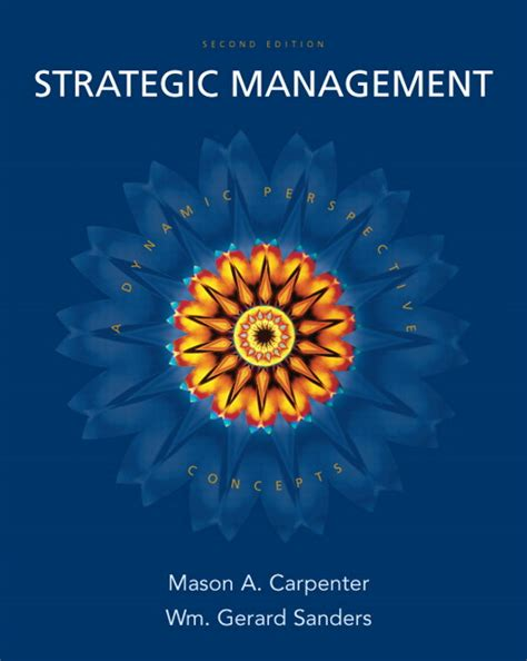 Mba In Strategic Management In Usa by Carpenter Sanders Strategic Management Concepts Pearson