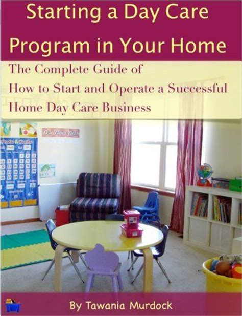Starting A Small Home Daycare 1000 Ideas About Day Care On Home Daycare