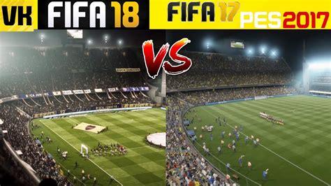 Bd Ps4 Fifa 18 fifa 18 vs fifa 17 and pes 2017 stadium graphics