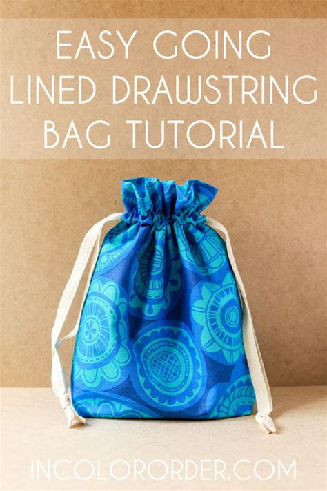 pattern lined drawstring bag in color order easy going lined drawstring bag tutorial