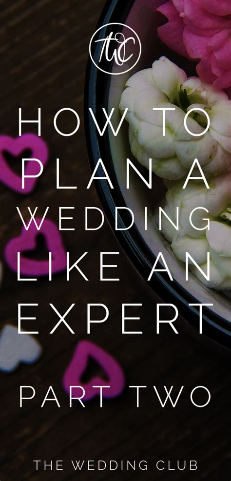 How To Plan A Wedding by How To Plan A Wedding Like An Expert Part Two Pin1 The