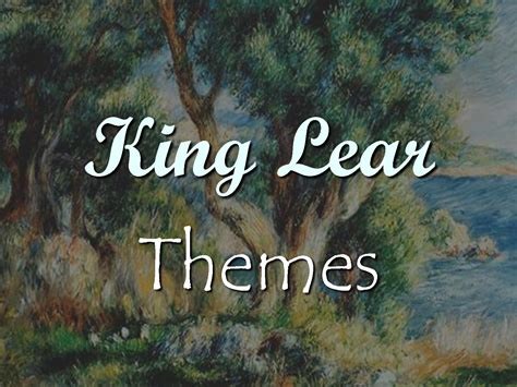 king lear themes powerpoint cordelia from king lear quotes quotesgram