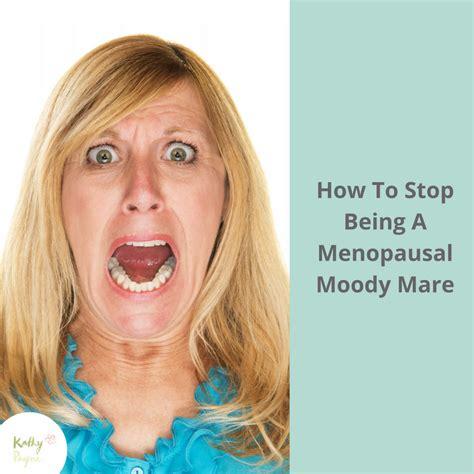 how to stop having mood swings menopause mood swings how to stop being a menopausal