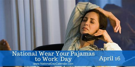 National Wear Day Fall In With Your by National Wear Your Pajamas To Work Day April 16