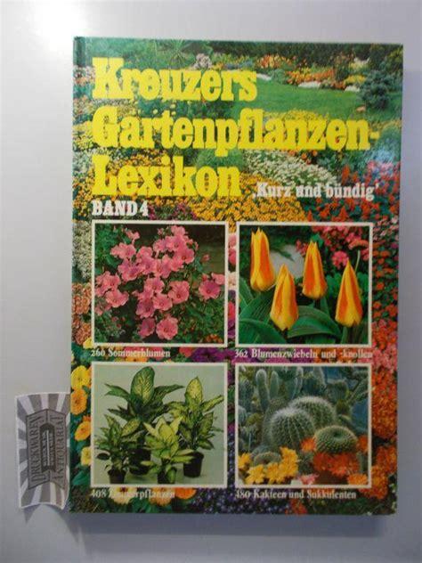 Gartenpflanzen Lexikon by Kreuzers Gartenpflanzen Lexikon Kreuzer Zvab