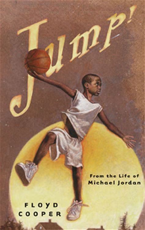 michael jordan biography book review jump from the life of michael jordan by floyd cooper
