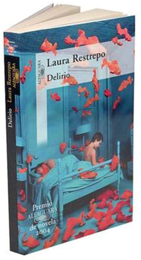 libro deliriopremio alfaguara 2004 libros laura restrepo y su delirio